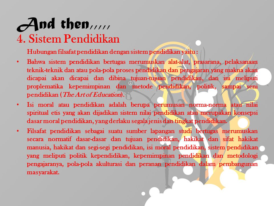 And then,,,,, 4. Sistem Pendidikan