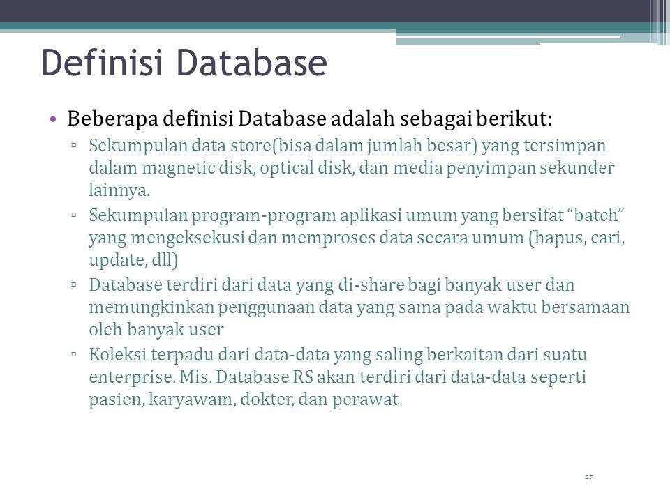 Definisi Database Beberapa definisi Database adalah sebagai berikut: