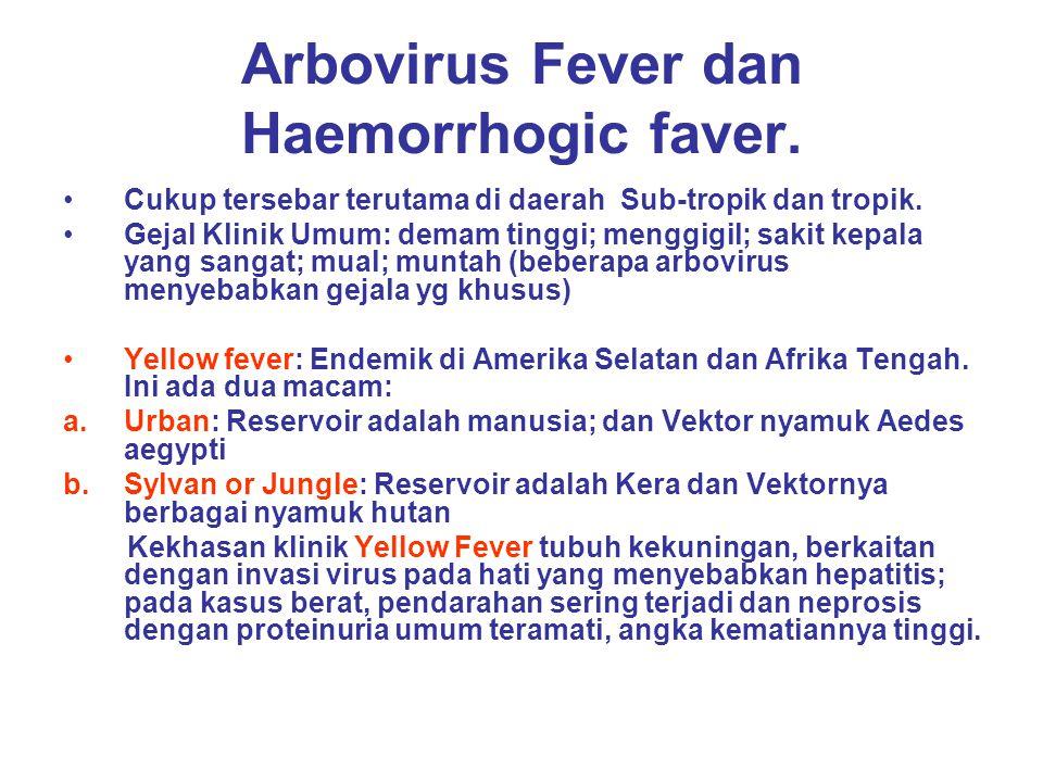 Arbovirus Fever dan Haemorrhogic faver.