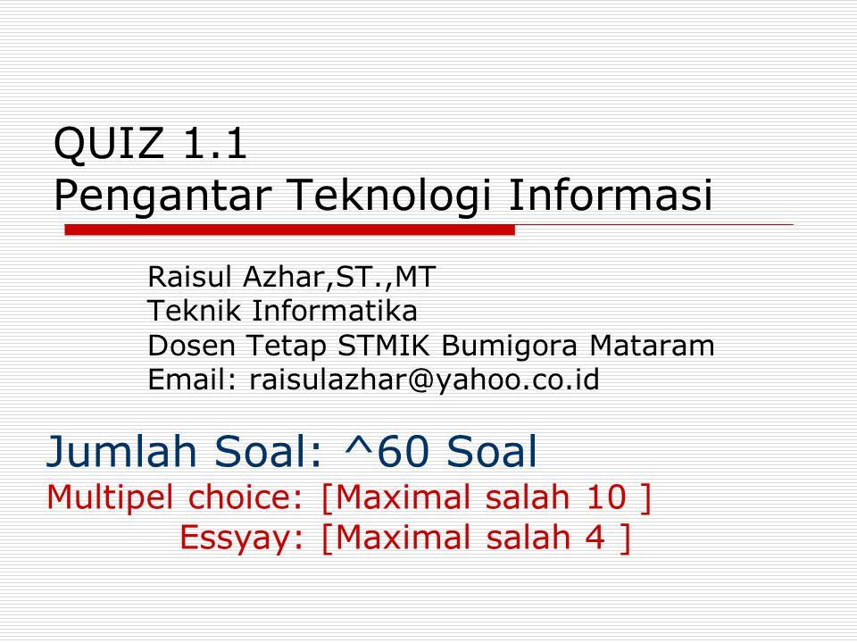 QUIZ 1.1 Pengantar Teknologi Informasi