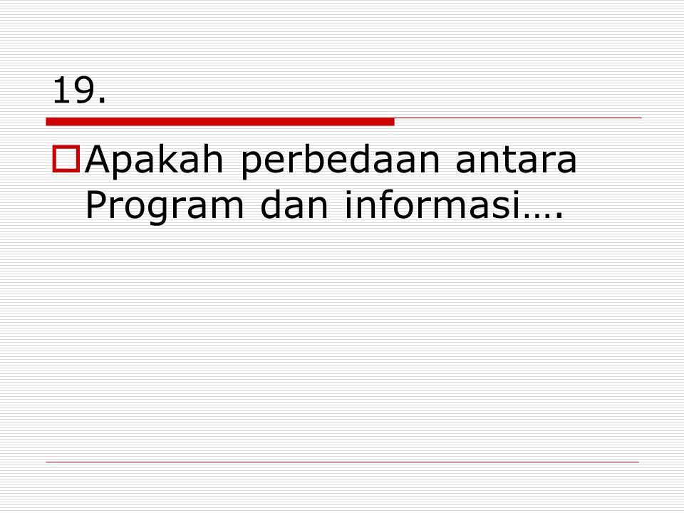 Apakah perbedaan antara Program dan informasi….