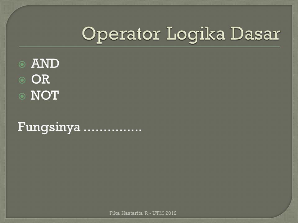 Operator Logika Dasar AND OR NOT Fungsinya