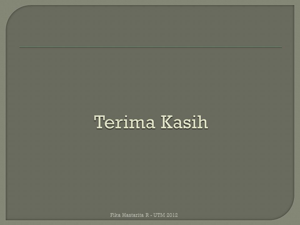 Terima Kasih Fika Hastarita R - UTM 2012