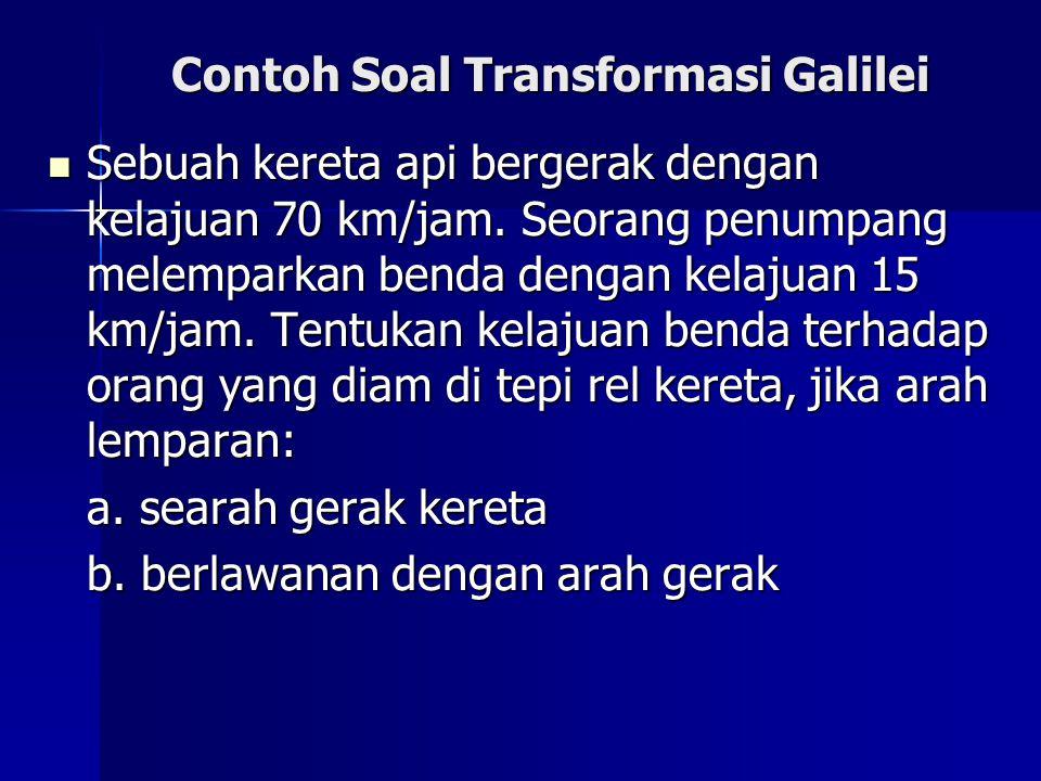 Contoh Soal Transformasi Galilei