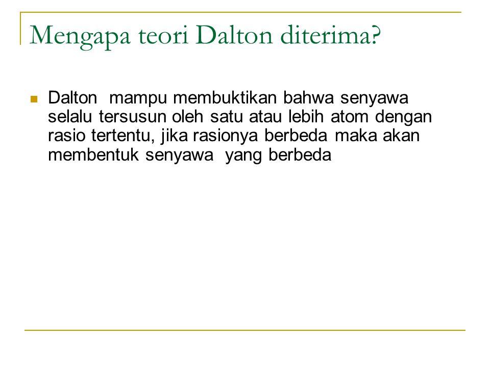 Mengapa teori Dalton diterima