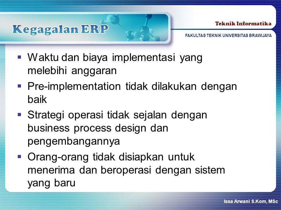 Kegagalan ERP Waktu dan biaya implementasi yang melebihi anggaran