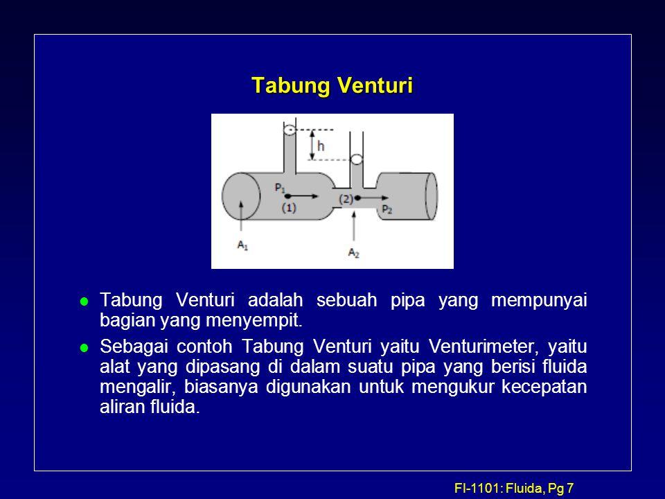 Tabung Venturi Tabung Venturi adalah sebuah pipa yang mempunyai bagian yang menyempit.