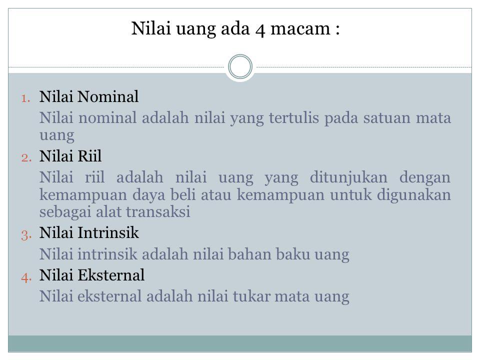 Nilai uang ada 4 macam : Nilai Nominal