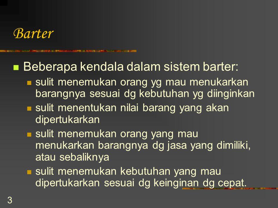 Barter Beberapa kendala dalam sistem barter: