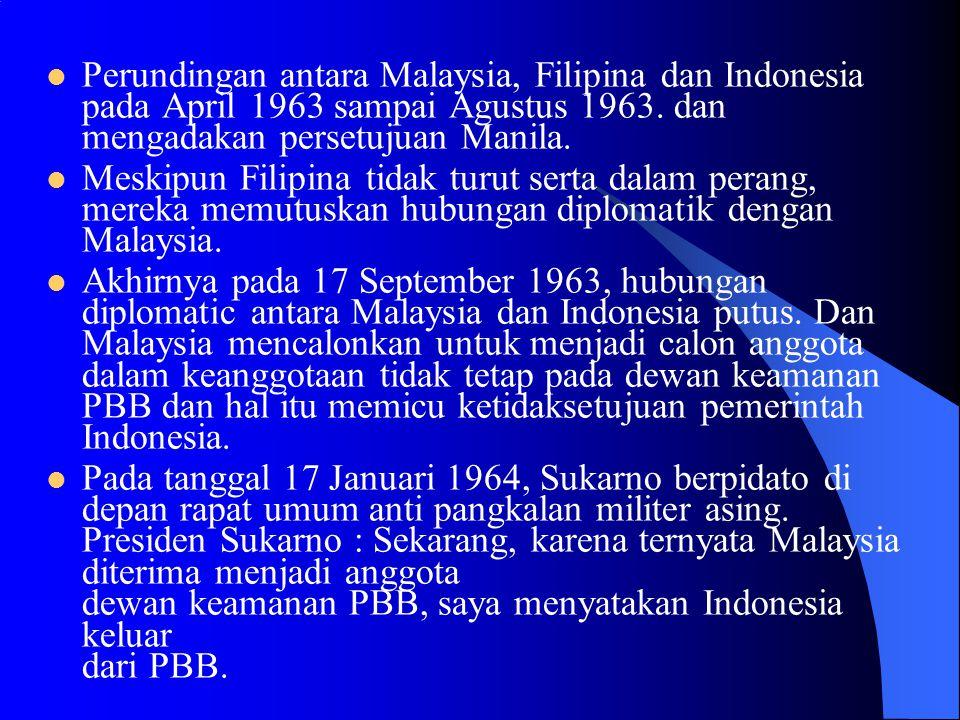 Perundingan antara Malaysia, Filipina dan Indonesia pada April 1963 sampai Agustus 1963. dan mengadakan persetujuan Manila.