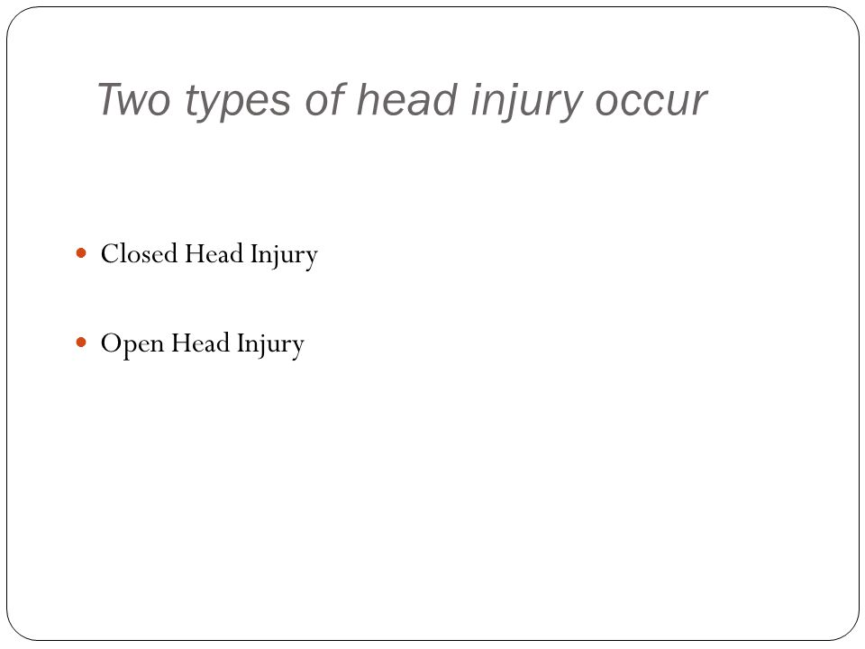 Two types of head injury occur