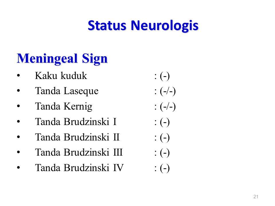 Status Neurologis Meningeal Sign Kaku kuduk : (-)