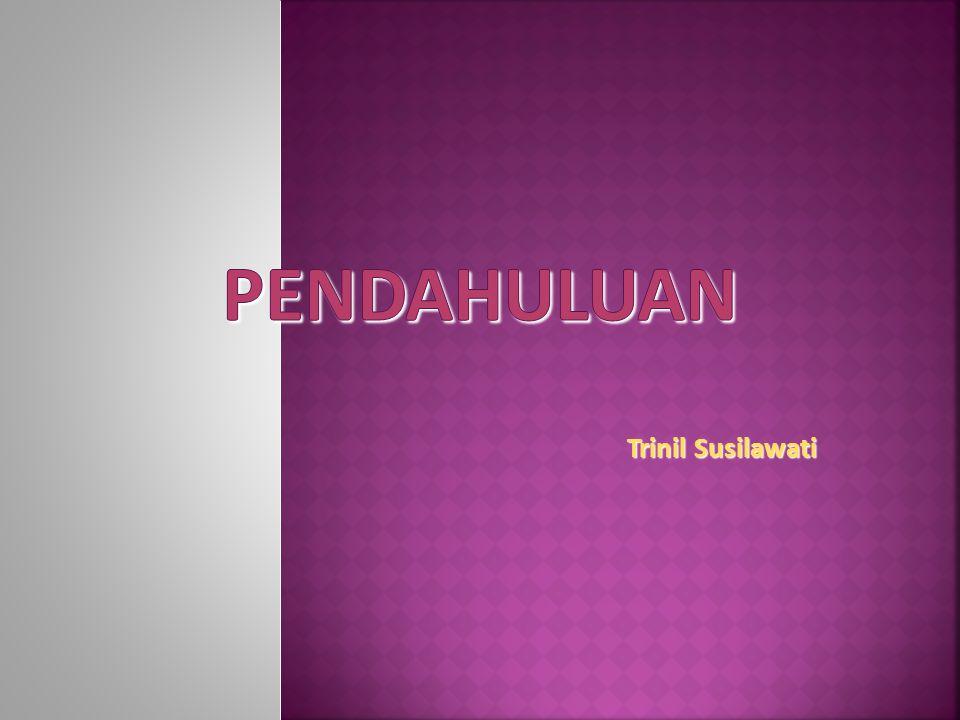 PENDAHULUAN Trinil Susilawati