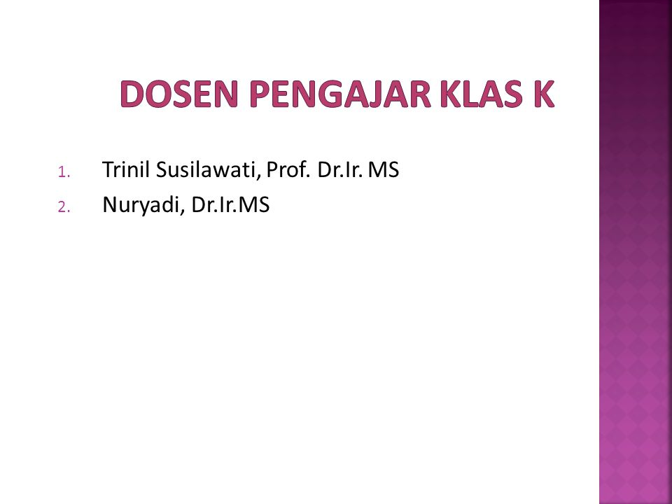 Dosen Pengajar Klas K Trinil Susilawati, Prof. Dr.Ir. MS