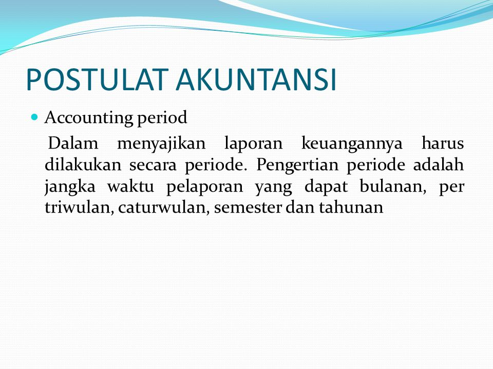 POSTULAT AKUNTANSI Accounting period