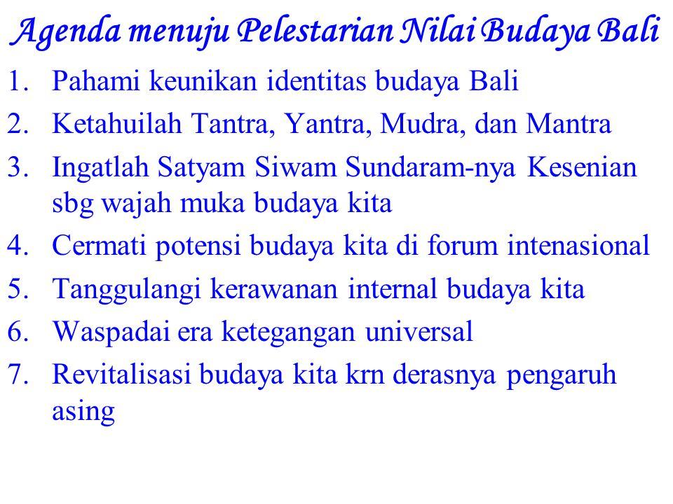 Agenda menuju Pelestarian Nilai Budaya Bali