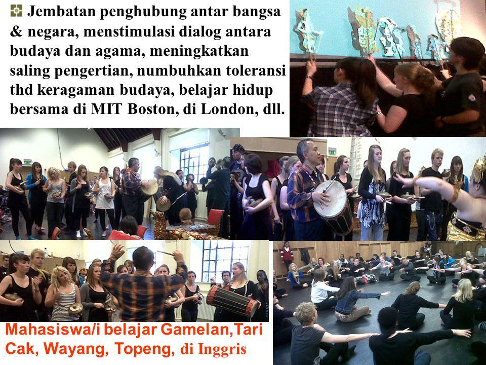 Jembatan penghubung antar bangsa & negara, menstimulasi dialog antara budaya dan agama, meningkatkan saling pengertian, numbuhkan toleransi thd keragaman budaya, belajar hidup bersama di MIT Boston, di London, dll.
