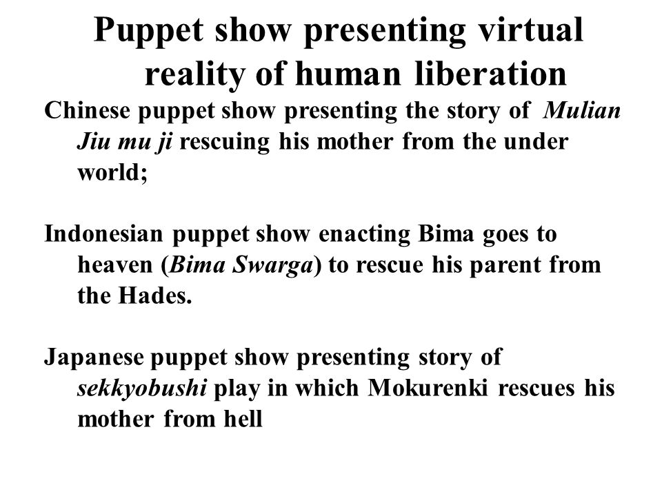 Puppet show presenting virtual reality of human liberation