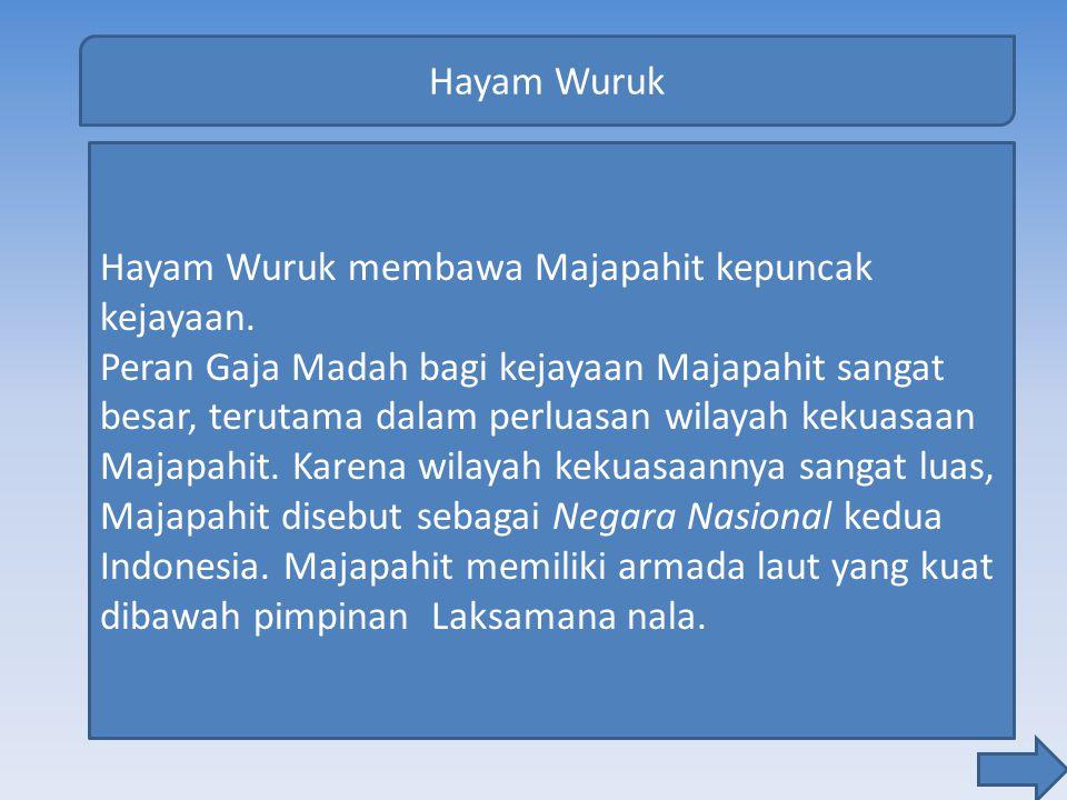 Hayam Wuruk Hayam Wuruk membawa Majapahit kepuncak kejayaan.