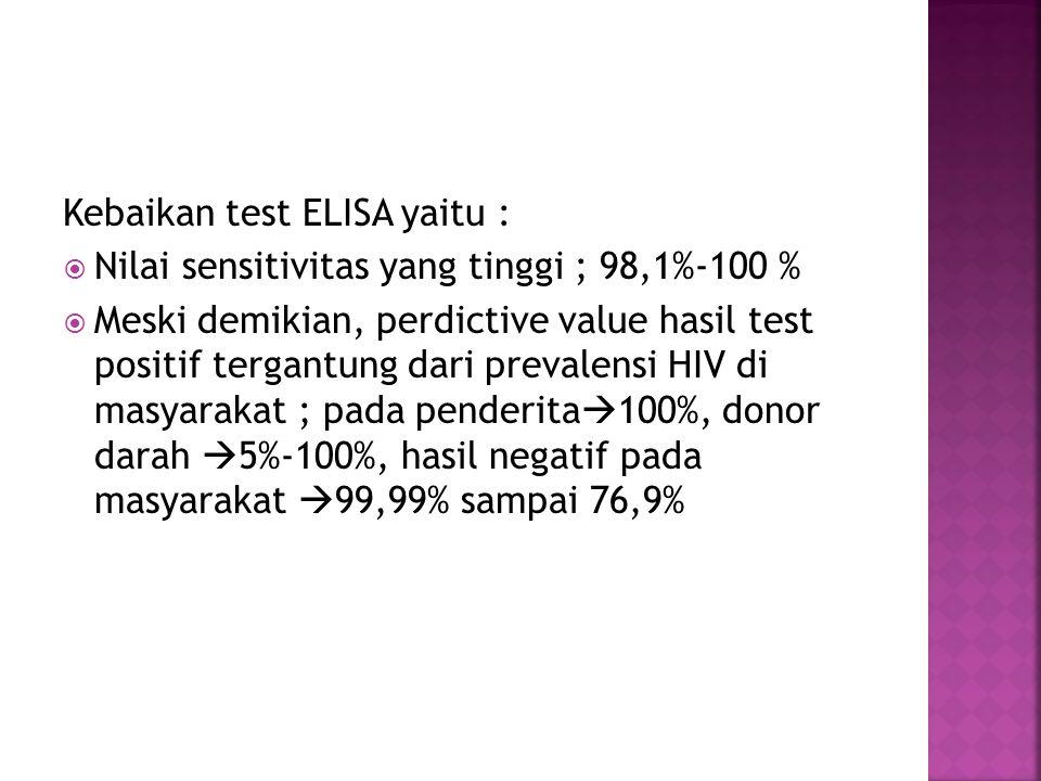 Kebaikan test ELISA yaitu :