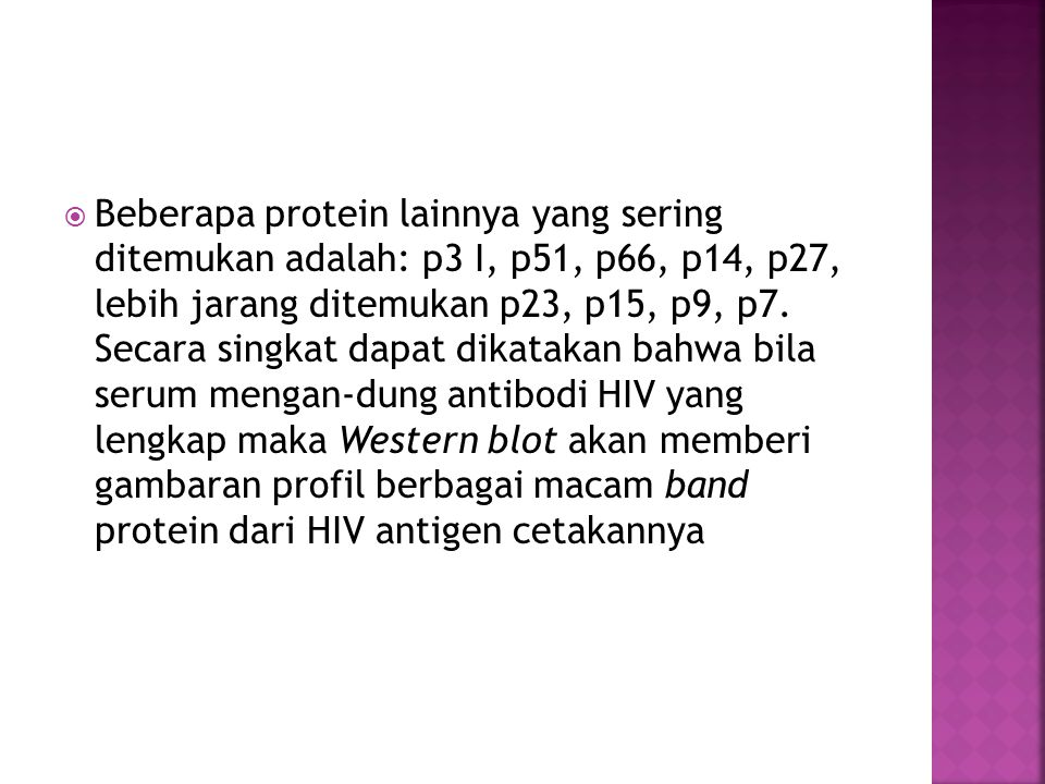 Beberapa protein lainnya yang sering ditemukan adalah: p3 I, p51, p66, p14, p27, lebih jarang ditemukan p23, p15, p9, p7.