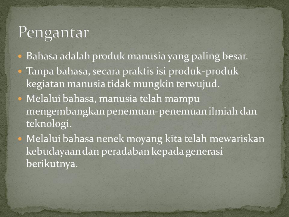 Pengantar Bahasa adalah produk manusia yang paling besar.
