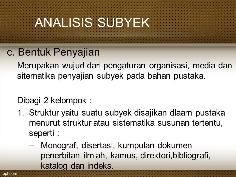 ANALISIS SUBYEK c. Bentuk Penyajian