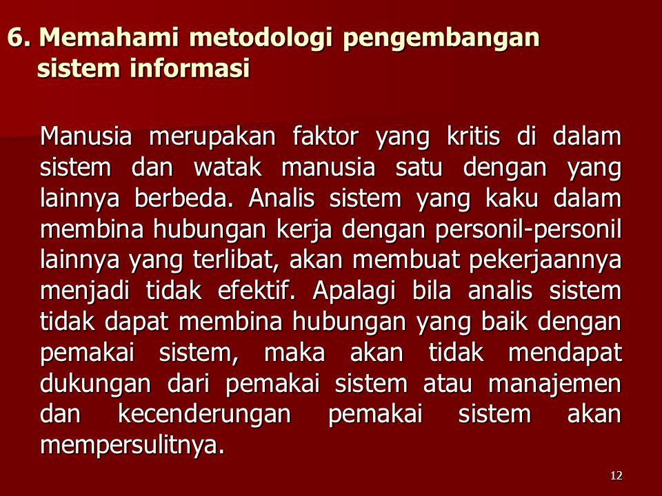 6. Memahami metodologi pengembangan sistem informasi
