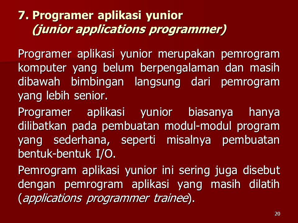 7. Programer aplikasi yunior (junior applications programmer)