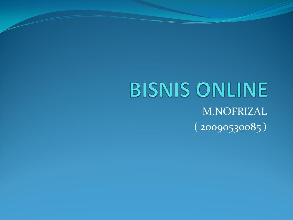 BISNIS ONLINE M.NOFRIZAL ( 20090530085 )