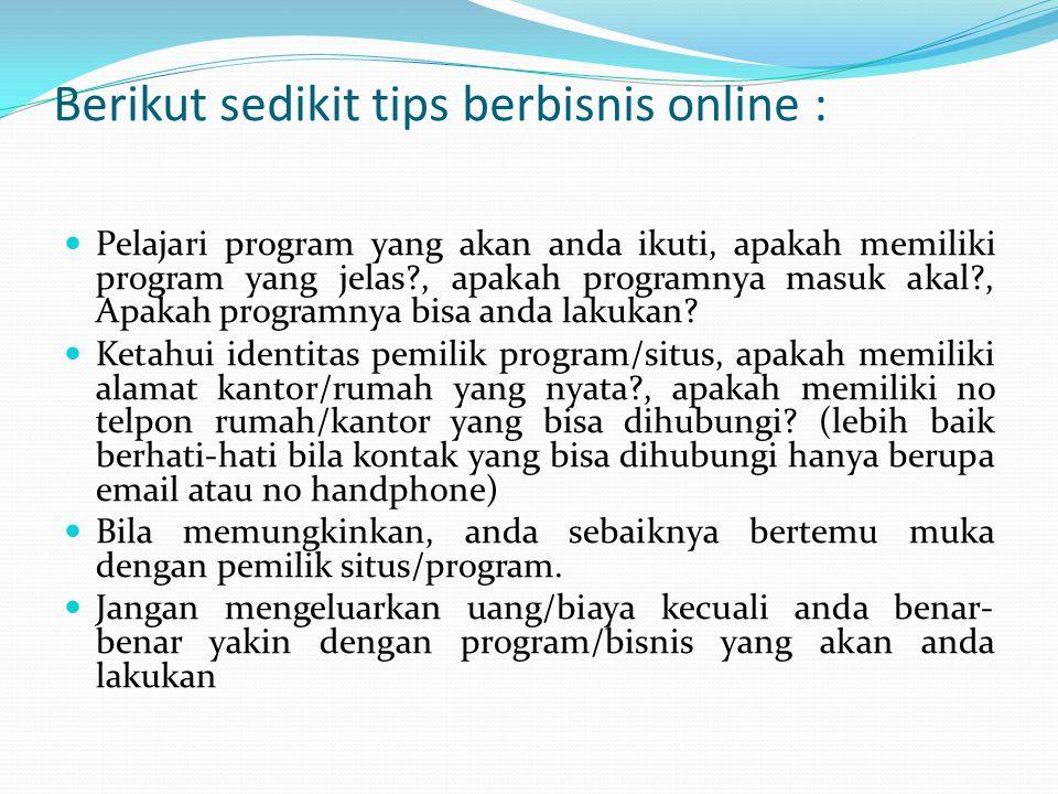 Berikut sedikit tips berbisnis online :