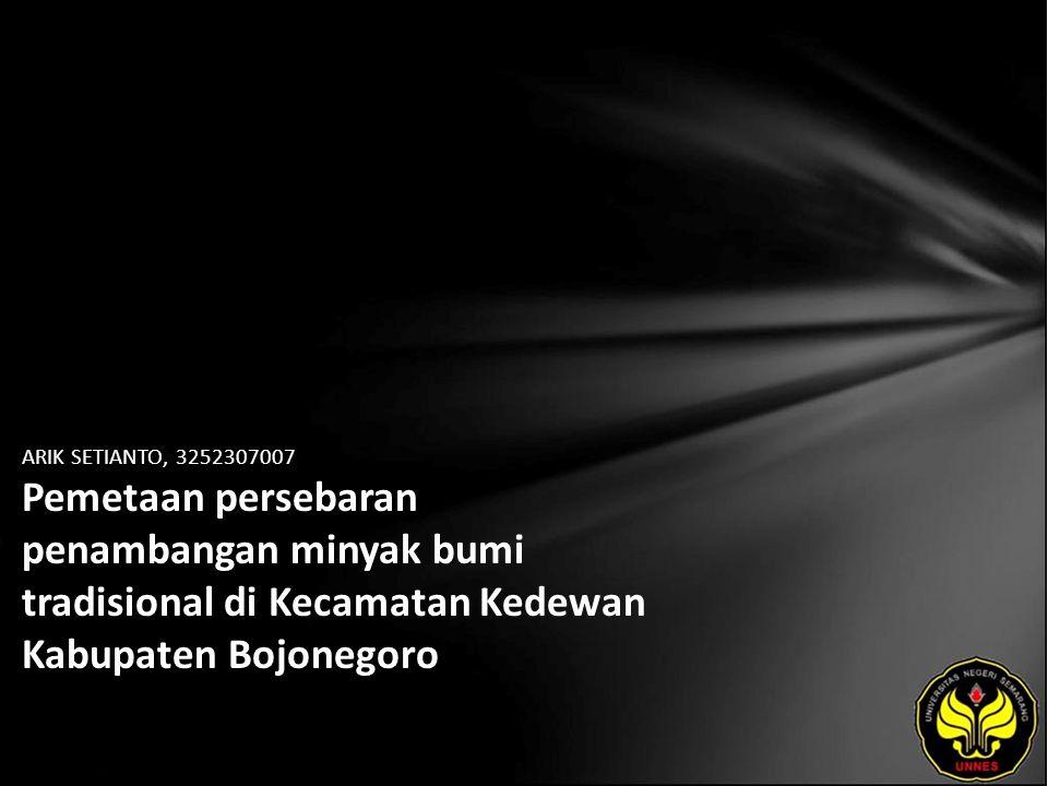 ARIK SETIANTO, 3252307007 Pemetaan persebaran penambangan minyak bumi tradisional di Kecamatan Kedewan Kabupaten Bojonegoro
