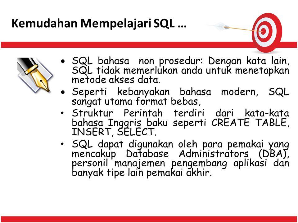Kemudahan Mempelajari SQL …