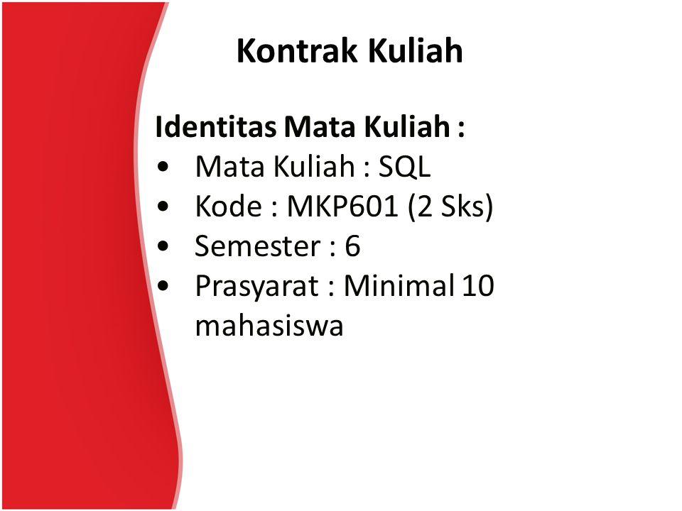 Kontrak Kuliah Identitas Mata Kuliah : Mata Kuliah : SQL
