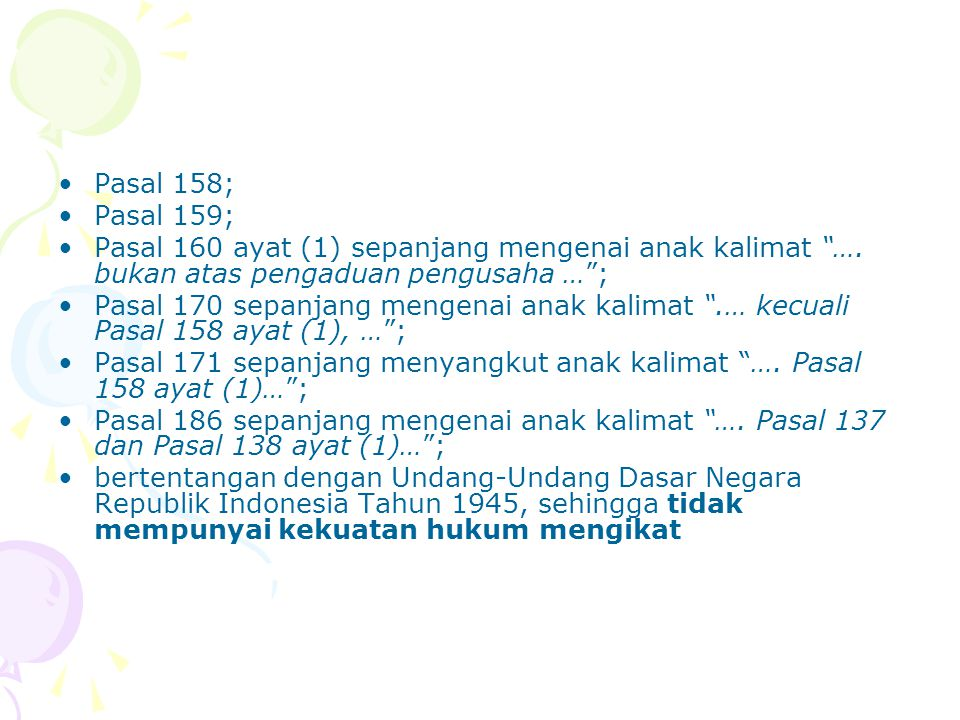 Pasal 158; Pasal 159; Pasal 160 ayat (1) sepanjang mengenai anak kalimat …. bukan atas pengaduan pengusaha … ;
