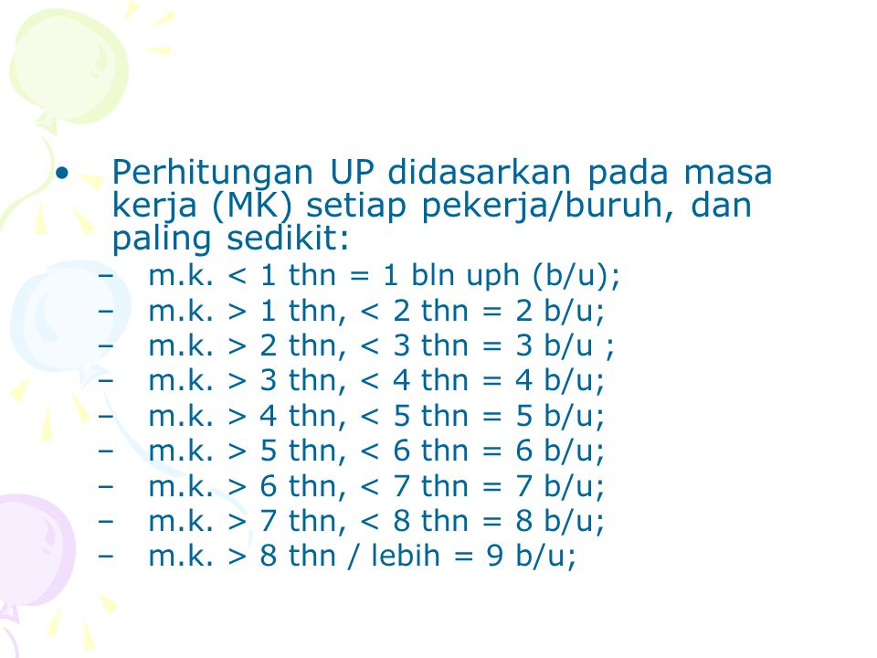 Perhitungan UP didasarkan pada masa kerja (MK) setiap pekerja/buruh, dan paling sedikit: