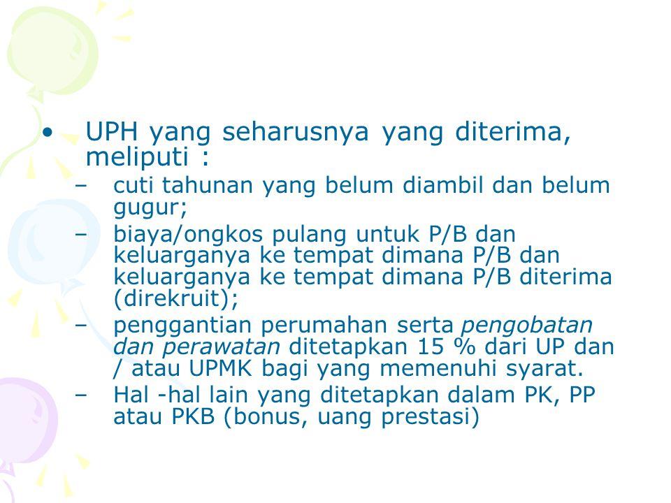 UPH yang seharusnya yang diterima, meliputi :