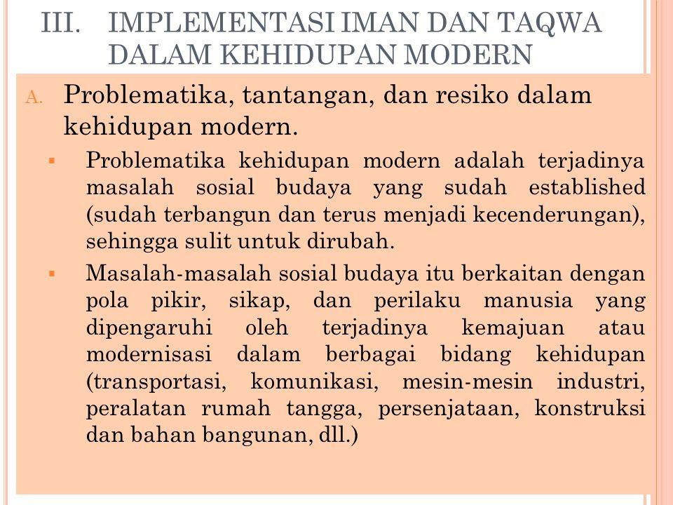 III. IMPLEMENTASI IMAN DAN TAQWA DALAM KEHIDUPAN MODERN