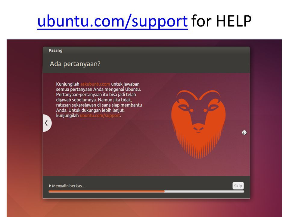 ubuntu.com/support for HELP