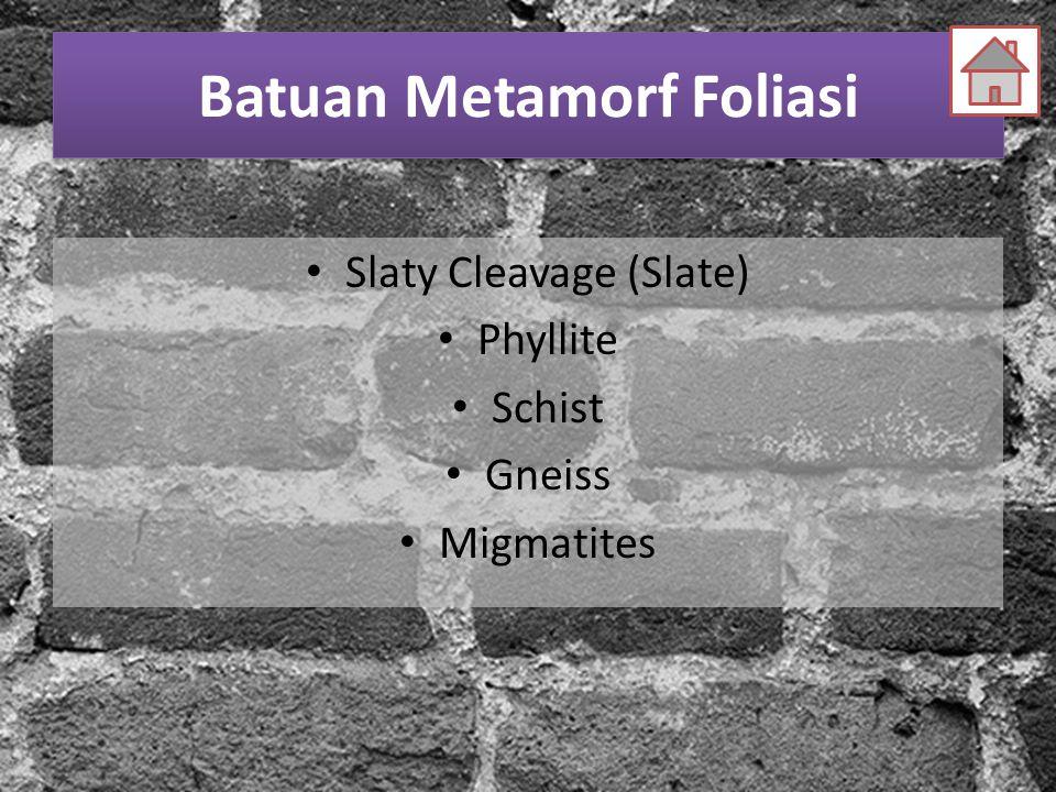Batuan Metamorf Foliasi
