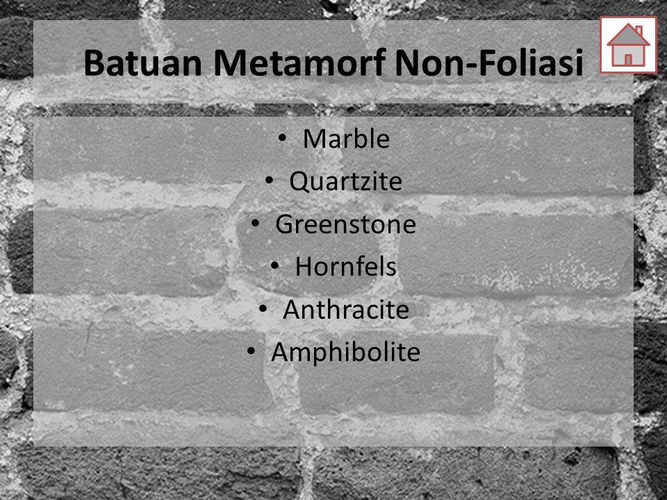 Batuan Metamorf Non-Foliasi