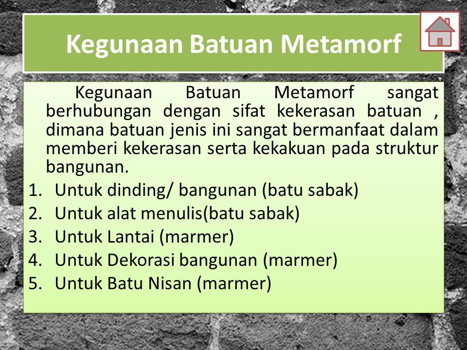 Kegunaan Batuan Metamorf