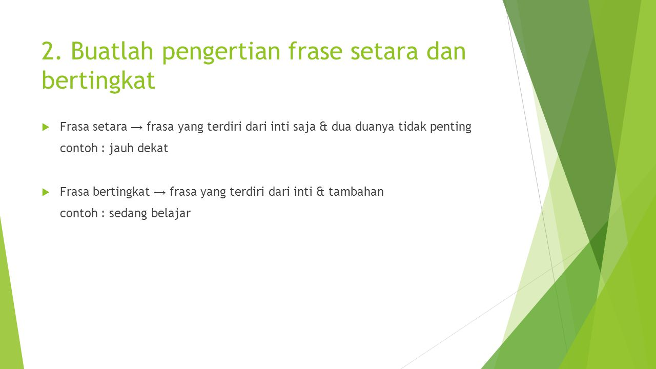 2. Buatlah pengertian frase setara dan bertingkat