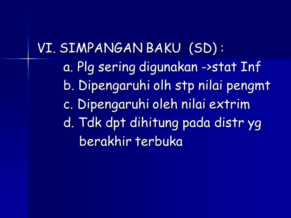 VI. SIMPANGAN BAKU (SD) : a. Plg sering digunakan ->stat Inf b