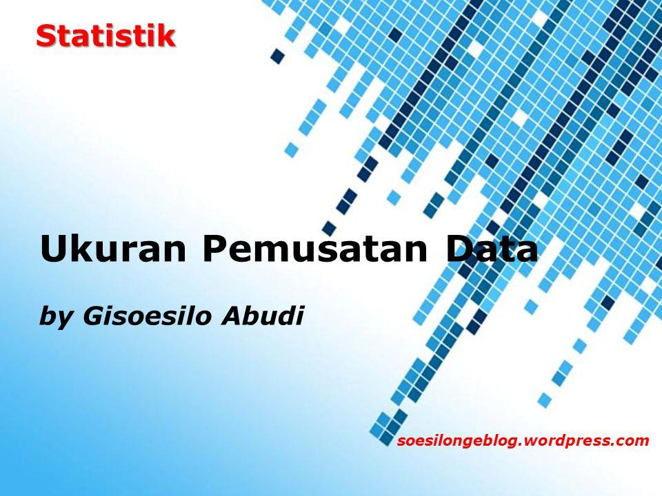 Ukuran Pemusatan Data Statistik by Gisoesilo Abudi