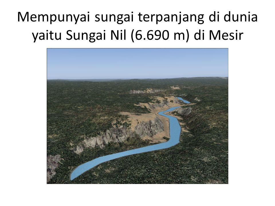 Mempunyai sungai terpanjang di dunia yaitu Sungai Nil (6