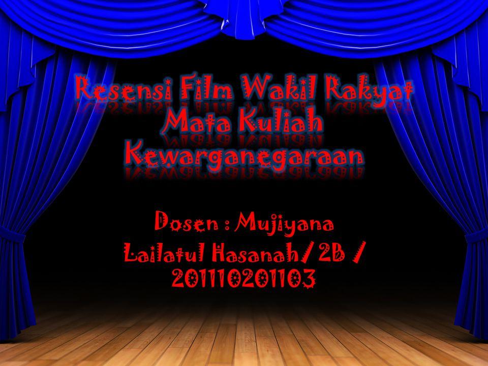 Resensi Film Wakil Rakyat Mata Kuliah Kewarganegaraan