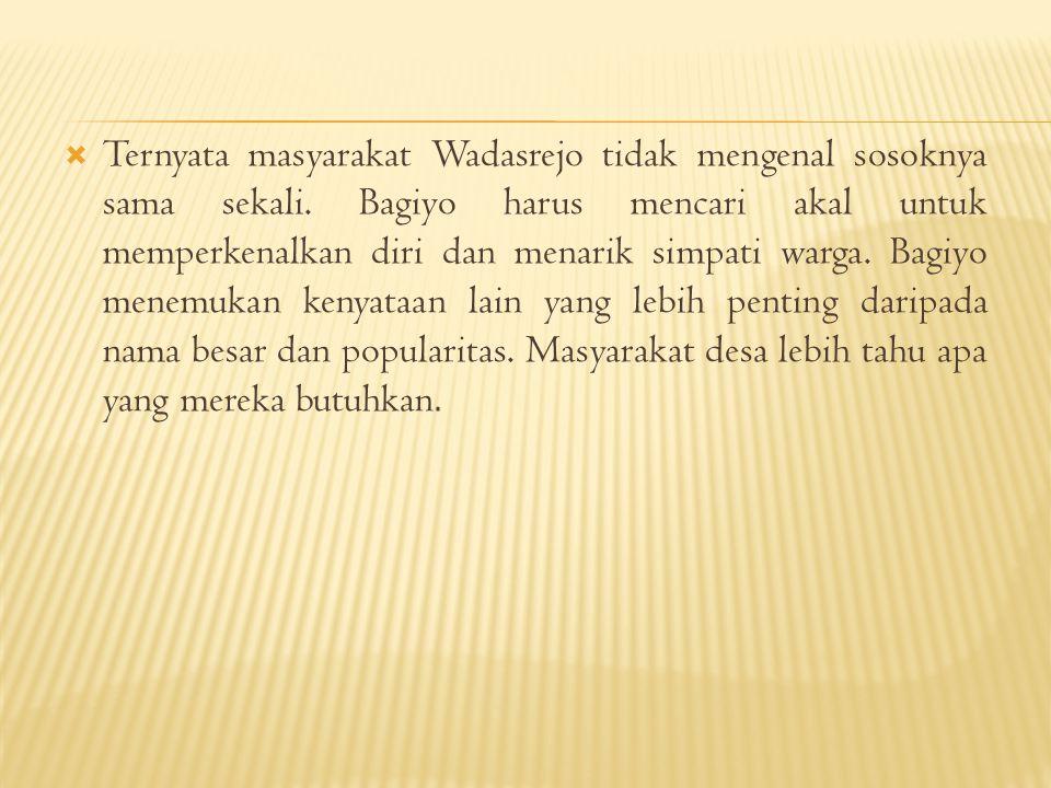 Ternyata masyarakat Wadasrejo tidak mengenal sosoknya sama sekali
