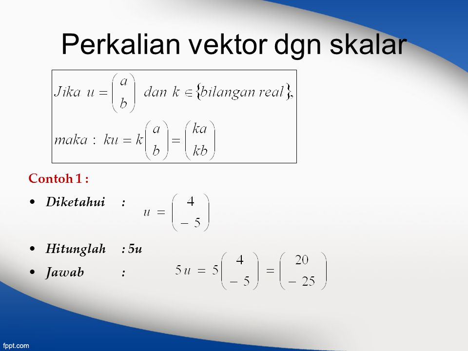 Perkalian vektor dgn skalar