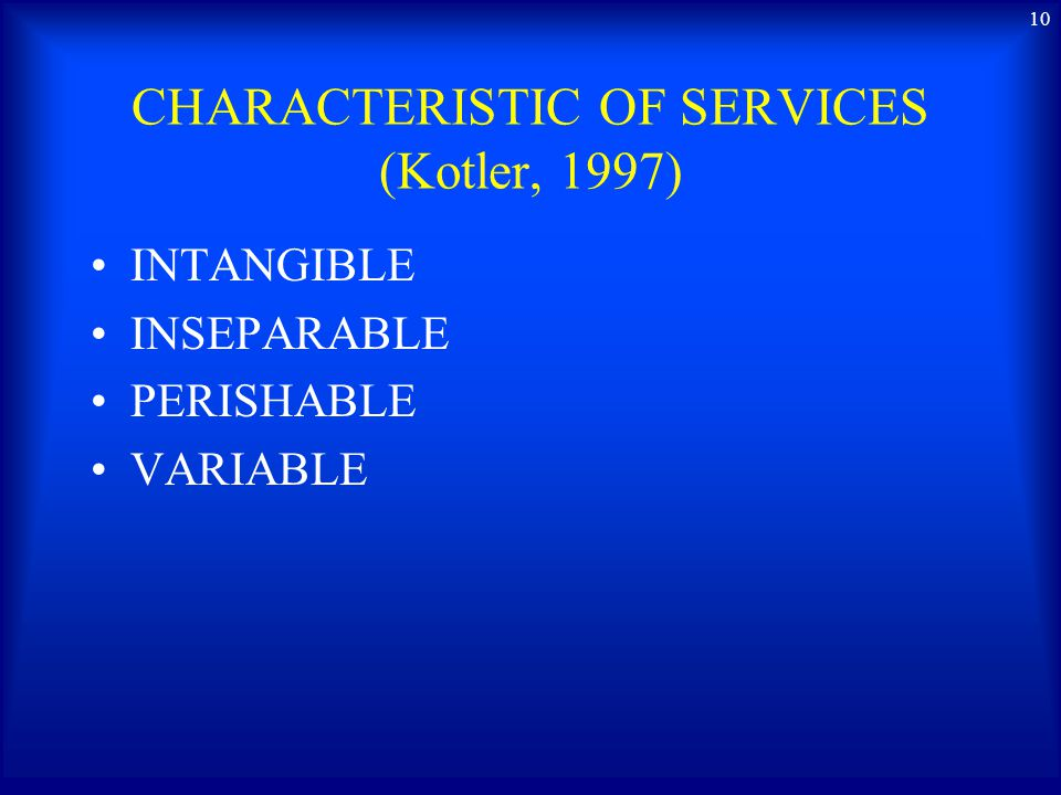 CHARACTERISTIC OF SERVICES (Kotler, 1997)